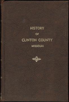 History Of Clinton County Missouri Plattsburg Mo 1977