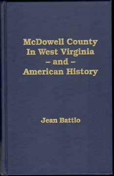 McDowell County in West Virginia and American History, by Jean Battlo, photos